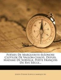 Poésies De Marguerite-éléonore Clotilde De Vallon-chalys, Depuis, Madame De Surville, Poëte François Du Xve Siècle...