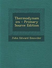 Thermodynamics - Primary Source Edition