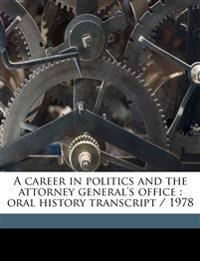 A career in politics and the attorney general's office : oral history transcript / 1978