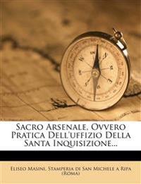 Sacro Arsenale, Ovvero Pratica Dell'uffizio Della Santa Inquisizione...