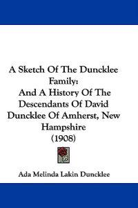 A Sketch of the Duncklee Family