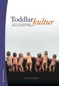 Toddlarkultur : om ett- och tvååringars sociala umgänge i förskolan