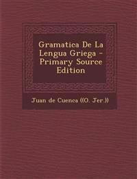 Gramatica de La Lengua Griega - Primary Source Edition