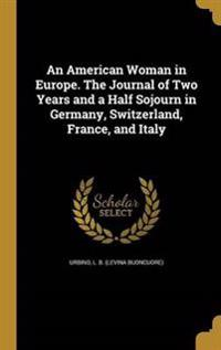 AMER WOMAN IN EUROPE THE JOURN