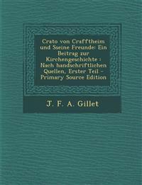 Crato von Crafftheim und Sseine Freunde: Ein Beitrag zur Kirchengeschichte : Nach handschriftlichen Quellen, Erster Teil
