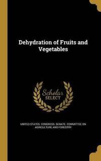 DEHYDRATION OF FRUITS & VEGETA