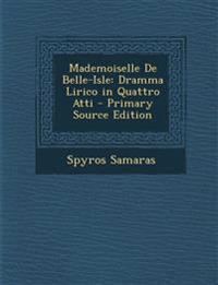 Mademoiselle de Belle-Isle: Dramma Lirico in Quattro Atti - Primary Source Edition