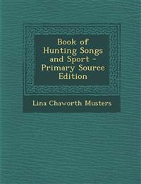 Book of Hunting Songs and Sport - Primary Source Edition