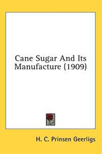 Cane Sugar And Its Manufacture