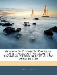 Memoria Da Disposição Das Armas Castelhanas, Que Injustamente Invadírão O Reino De Portugal No Anno De 1580
