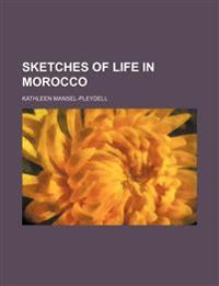 Sketches of Life in Morocco