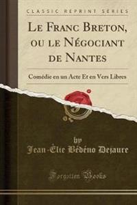 Le Franc Breton, ou le Négociant de Nantes
