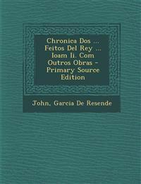 Chronica Dos ... Feitos Del Rey ... Ioam Ii. Com Outros Obras
