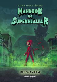 Ensam : Handbok för superhjältar
