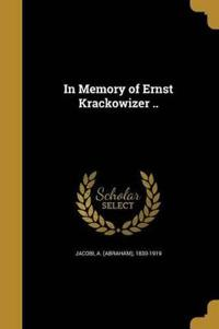 IN MEMORY OF ERNST KRACKOWIZER