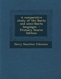A Comparative Study of the Bantu and Semi-Bantu Languages - Primary Source Edition