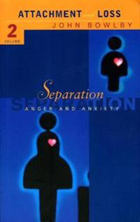 Separation - anxiety and anger: attachment and loss volume 2