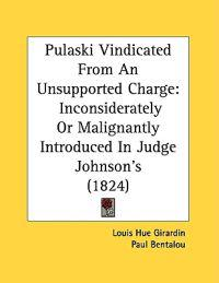 Pulaski Vindicated from an Unsupported Charge