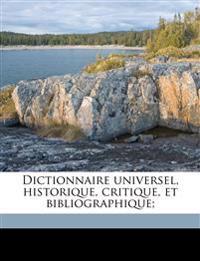 Dictionnaire universel, historique, critique, et bibliographique; Volume 9
