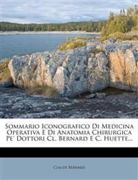 Sommario Iconografico Di Medicina Operativa E Di Anatomia Chirurgica Pe' Dottori Cl. Bernard E C. Huette...