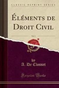 Éléments de Droit Civil, Vol. 1 (Classic Reprint)