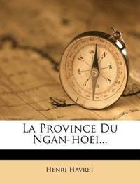 La Province Du Ngan-Hoei...