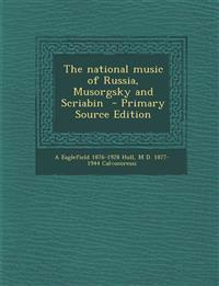 The National Music of Russia, Musorgsky and Scriabin - Primary Source Edition