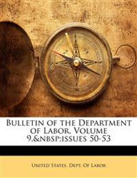 Bulletin of the Department of Labor, Volume 9, issues 50-53