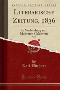 Literarische Zeitung, 1836, Vol. 3