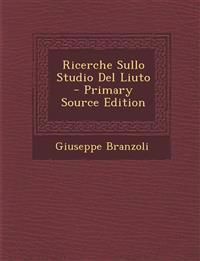Ricerche Sullo Studio Del Liuto - Primary Source Edition