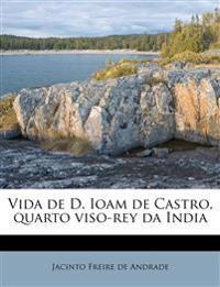 Vida de D. Ioam de Castro, quarto viso-rey da India