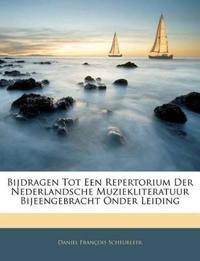 Bijdragen Tot Een Repertorium Der Nederlandsche Muziekliteratuur Bijeengebracht Onder Leiding