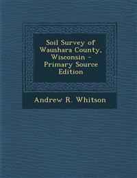 Soil Survey of Waushara County, Wisconsin