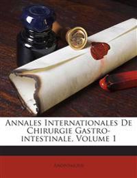 Annales Internationales De Chirurgie Gastro-intestinale, Volume 1