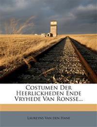 Costumen Der Heerlickheden Ende Vryhede Van Ronsse...