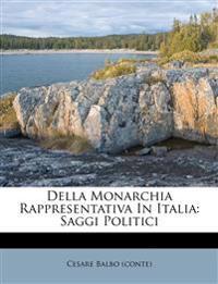 Della Monarchia Rappresentativa In Italia: Saggi Politici