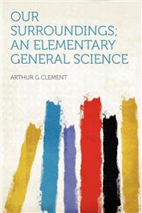 Our Surroundings; an Elementary General Science