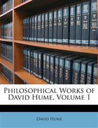 Philosophical Works of David Hume, Volume 1