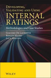 Developing, Validating and Using Internal Ratings: Methodologies and Case Studies