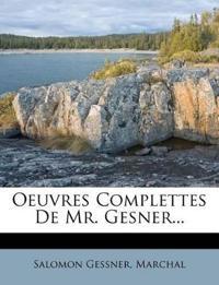 Oeuvres Complettes De Mr. Gesner...