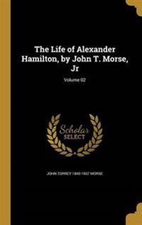 LIFE OF ALEXANDER HAMILTON BY