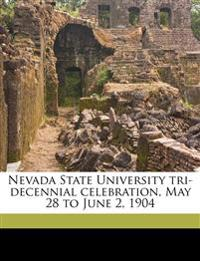 Nevada State University tri-decennial celebration, May 28 to June 2, 1904