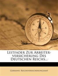 Leitfader Zur Arbeiter-Versicherung Des Deutschen Reichs...