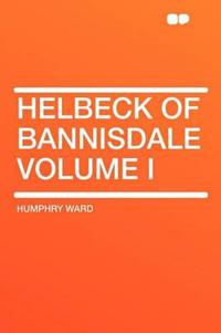 Helbeck of Bannisdale Volume I