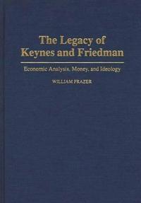 The Legacy of Keynes and Friedman