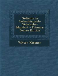 Gedichte in Siebenburgisch-Sachsischer Mundart