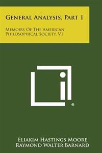 General Analysis, Part 1: Memoirs of the American Philosophical Society, V1