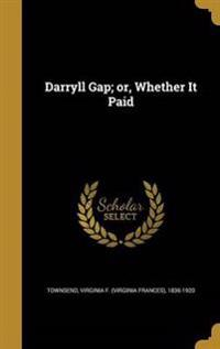 DARRYLL GAP OR WHETHER IT PAID