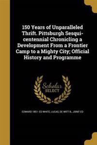 150 YEARS OF UNPARALLELED THRI