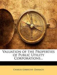 Valuation of the Properties of Public Utility Corporations...